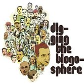 Digging the Blogosphere by Various Artists
