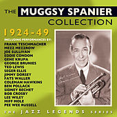 Play & Download The Muggsy Spanier Collection 1924-49 by Various Artists | Napster