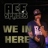 Play & Download We in Here by Ace of Spades | Napster