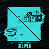 Play & Download Deliver by Lupe Fiasco | Napster