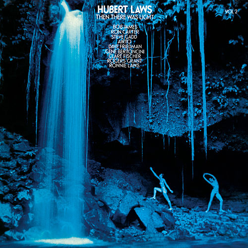 Play & Download Then There Was Light, Vol. 2 by Hubert Laws | Napster