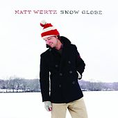 Play & Download Snow Globe by Matt Wertz | Napster