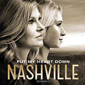 Put My Heart Down by Nashville Cast