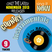 Play & Download Nov 2013 Country Hits Instrumentals by Off The Record Instrumentals BLOCKED | Napster
