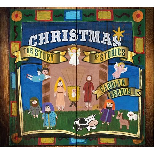Play & Download Christmas: The Story of Stories by Carolyn Arends | Napster