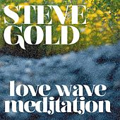 Love Wave Meditation by Steve Gold