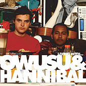 Play & Download Living with Owusu & Hannibal by Owusu And Hannibal | Napster