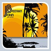 Play & Download Sun Gypsy by John Beltran | Napster