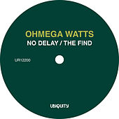 Play & Download No Delay by Ohmega Watts | Napster