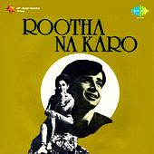 Rootha Na Karo by Various Artists