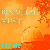 Play & Download Binaural Music, Vol. 10 by 432 Hz | Napster