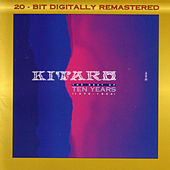 Play & Download The Best Of Ten Years  by Kitaro | Napster