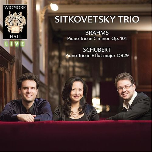 Play & Download Brahms / Schubert - Wigmore Hall Live by Sitkovetsky Trio | Napster