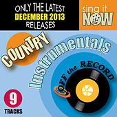 Play & Download Dec 2013 Country Hits Instrumentals by Off The Record Instrumentals BLOCKED | Napster