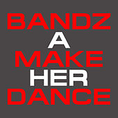 Bandz a Make Her Dance - Single by Hip Hop's Finest