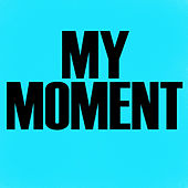 My Moment - Single by Hip Hop's Finest