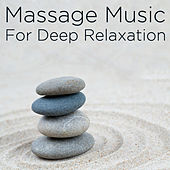Play & Download Massage Music for Deep Relaxation by Various Artists | Napster