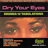 Play & Download Dry Your Eyes by Brenda & the Tabulations | Napster