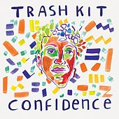 Confidence by Trash Kit