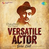Play & Download Versatile Actor - Guru Dutt by Various Artists | Napster