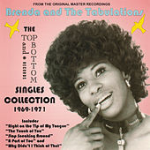 Play & Download The Top and Bottom Records Singles Collection 1969-1971 by Brenda & the Tabulations | Napster