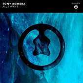 Play & Download All I Want by Tony Romera | Napster