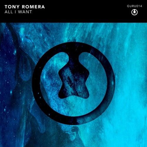 Play & Download All I Want by Tony Romera | Napster
