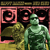 Play & Download Gappy Ranks Meets Dub Club by Gappy Ranks | Napster