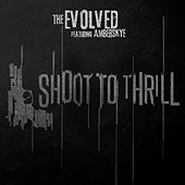 Play & Download Shoot to Thrill (feat. Amberskye) by Evolved | Napster