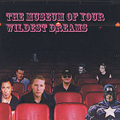 The Museum of Your Wildest Dreams by Randy J. Hansen
