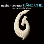Play & Download Kane'ohe by Nathan Aweau | Napster