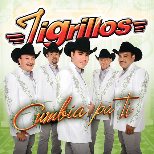 Play & Download Cumbia Pa Ti by Los Tigrillos | Napster