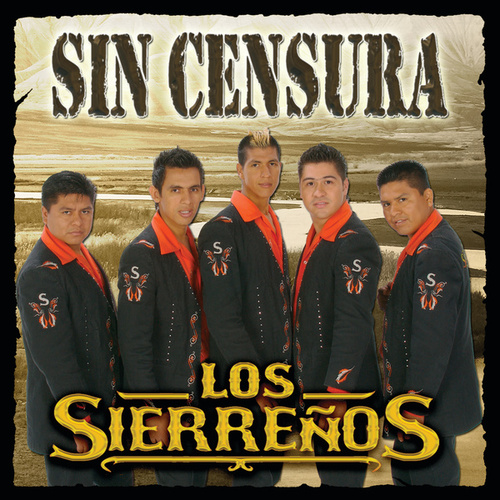 Play & Download Sin Censura by Los Sierrenos | Napster