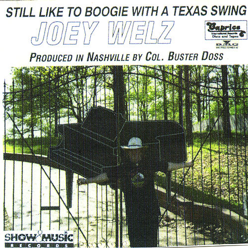 Play & Download Still Like To Boogie With A Texas Swing by Joey Welz | Napster