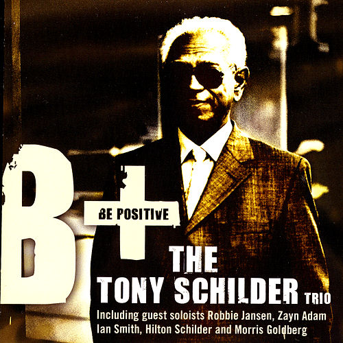 Be Positive by Tony Schilder