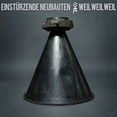 Play & Download Weil Weil Weil by Einsturzende Neubauten | Napster
