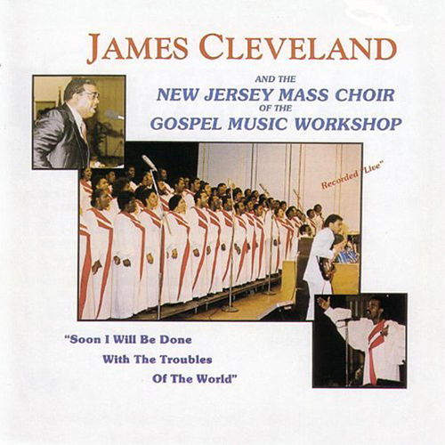 Play & Download Soon I Will Be Done With The Troubles Of The World by Rev. James Cleveland | Napster