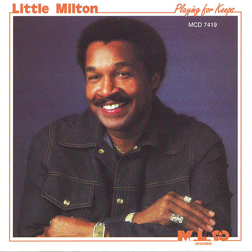 Playing For Keeps by Little Milton