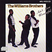 Play & Download Ain't Love Wonderful by The Williams Brothers | Napster