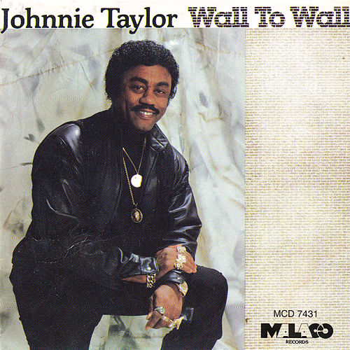 Wall To Wall by Johnnie Taylor