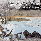 Play & Download Watching the Snow by Michael Franks | Napster