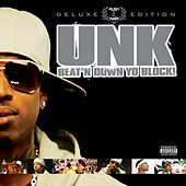 Beat N' Down Yo Block - Deluxe Edition by Unk