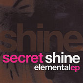 Play & Download Elemental EP by Secret Shine | Napster