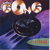 Play & Download Pentanine by Pierre Moerlen's Gong | Napster