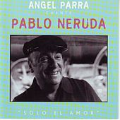 Play & Download Solo El Amor / Poemes D'amour by Angel Parra | Napster