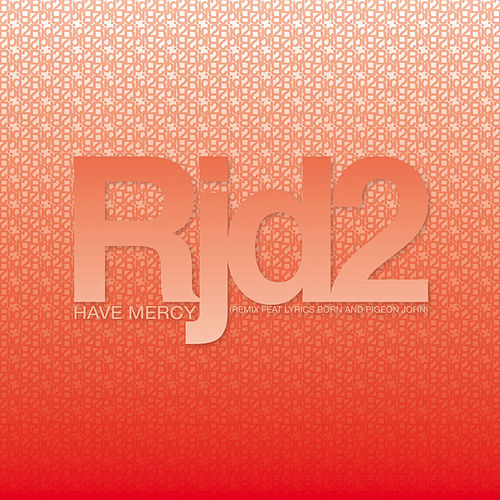 Play & Download Have Mercy by RJD2 | Napster