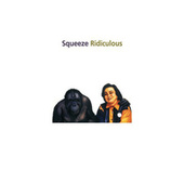 Ridiculous - Expanded Reissue by Squeeze