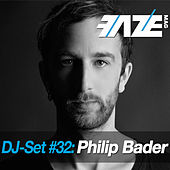 Faze DJ Set #32: Philip Bader by Various Artists