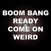 Play & Download Boom Bang Ready Come On Weird by Dragonica | Napster
