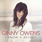 I Know A Secret by Ginny Owens